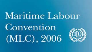 Maritime Labour Convention (MLC 2006) - A concise summary for mariners