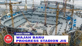 Wajah Baru Progress Stadion BMW Jakarta International Stadium (JIS)