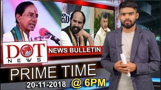 Dot News: 6 PM Prime Time News | Daily Bulletin - 20th November 2018 | Dot News