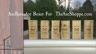 AXEBASSADOR BOXES For the axe shoppe