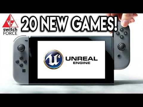 New Nintendo Switch Games Teased - 20+ Unreal Engine 4 Games In Development!