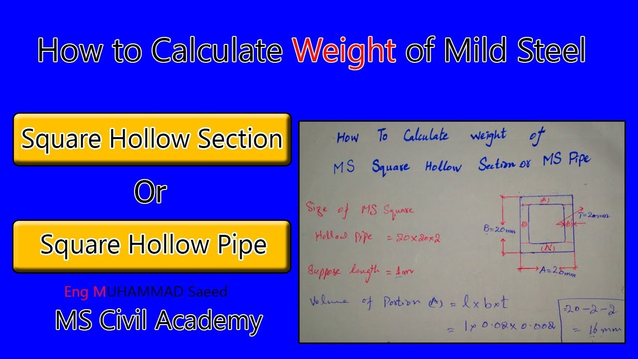 How to calculate weight of   square hollow section pipe also rh youtube