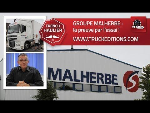 GROUPE MALHERBE: la preuve par l'essai! Reportage Truckeditions