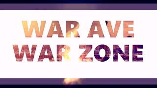 WAR AVE WAR ZONE