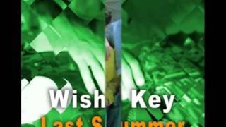 Wish Key - Last Summer(Vocal Version)HQ