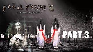 Fatal Frame II: Crimson Butterfly Part 3: Spooksville   Horror Game October