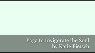 Yoga to Invigorate the Soul