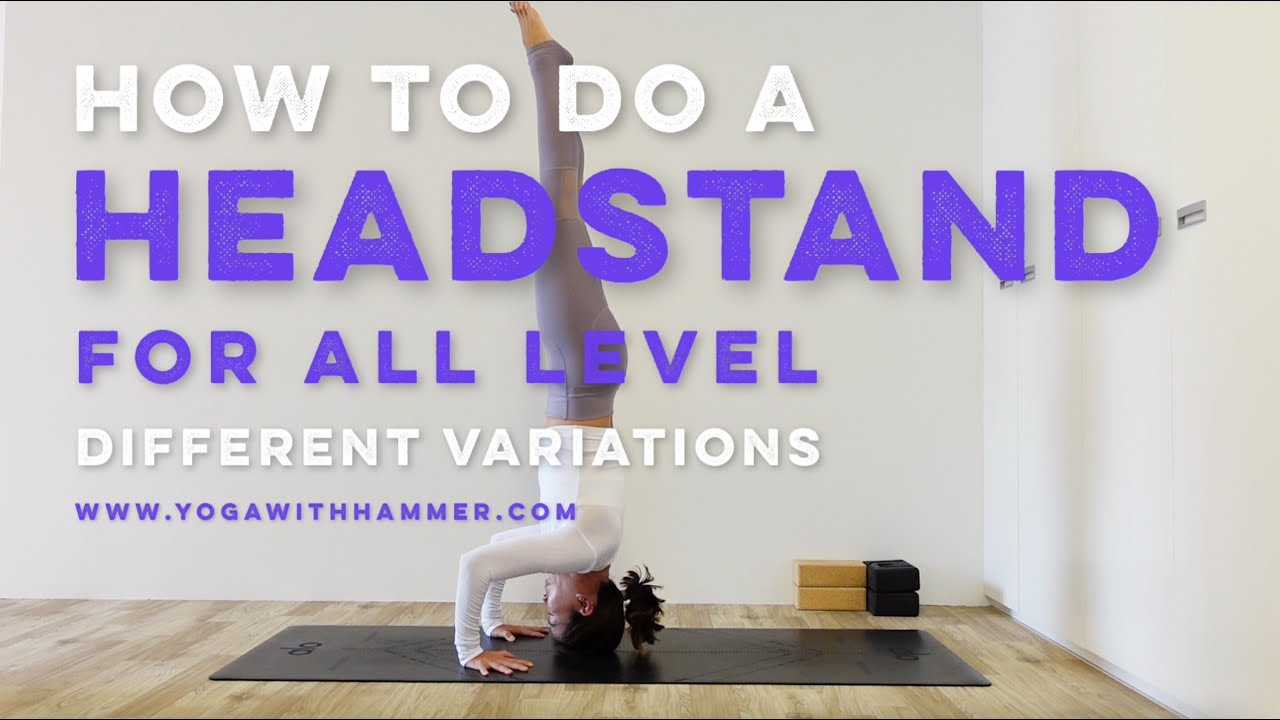 How to do a Headstand   All level   Different variations   YouTube