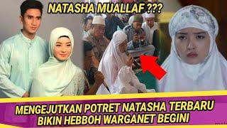 Mengejuttkan Potret Terbaru Natasha Wilona Bkin Hebboh,Natasha Muallaf ???