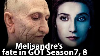 Unexpected Melisandre's return. Her fate in Game of Thrones Season 7, 8