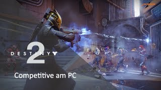 Destiny 2 Kompetitiv am PC - Bestes Team Ever! :D | 1080p