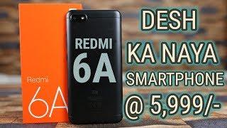 Desh Ka Naya Smartphone - Redmi 6A Unboxing & Overview