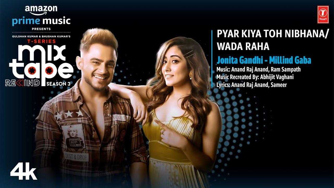 Pyar Kiya Toh Nibhana/ Wada Raha★Ep6 |Jonita G, Millind G,Abhijit V | T-Series Mixtape S3 |Bhushan K