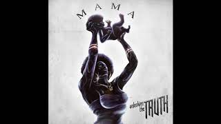 Unlocking The Truth - Mama (Official Audio)