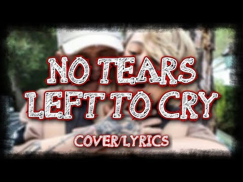 Bars and Melody - No Tears Left To Cry (cover/LYRICS)