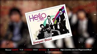 HELLO - Sampai Disini (Official Audio Video)