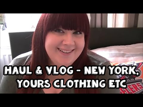 Haul & Vlog - New York, Yours Clothing, Primark, The Channel etc