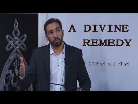 A Divine Remedy - Khutbah by Nouman Ali Khan