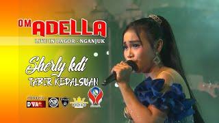 Download lagu SHERLY KDI - TABIR KEPALSUAN [OM. ADELLA LIVE BAGOR - NGANJUK