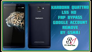 Karbonn Quattro L55 HD FRP Remove Google Account Unlock