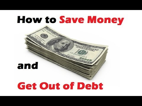 How to Save Money and Get Out of Debt