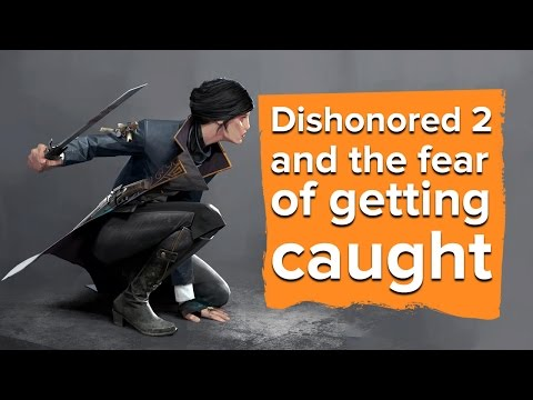 Dishonored 2 and the fear of getting caught