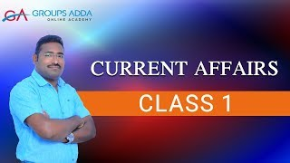 Current Affairs Class 1 ll Group 1 ll Group 2 ll Group 3 ll DAO ll S I ll General Studies