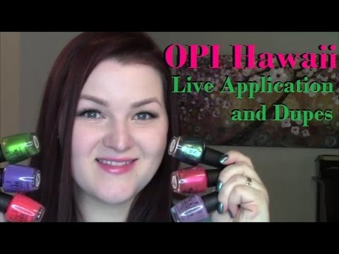OPI Hawaii Collection | Live Application and Possible Dupes!