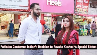 Pakistani Public Reaction on Revocation of Article-370 | Sana Amjad