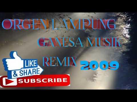 ORGEN LAMPUNG GANESA MUSIK REMIX 2009