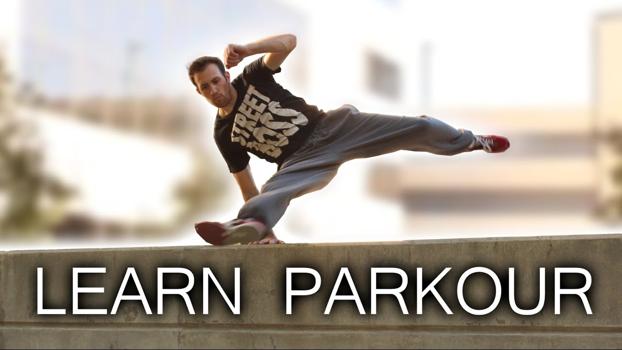 LEARN PARKOUR and FREE RUNNING