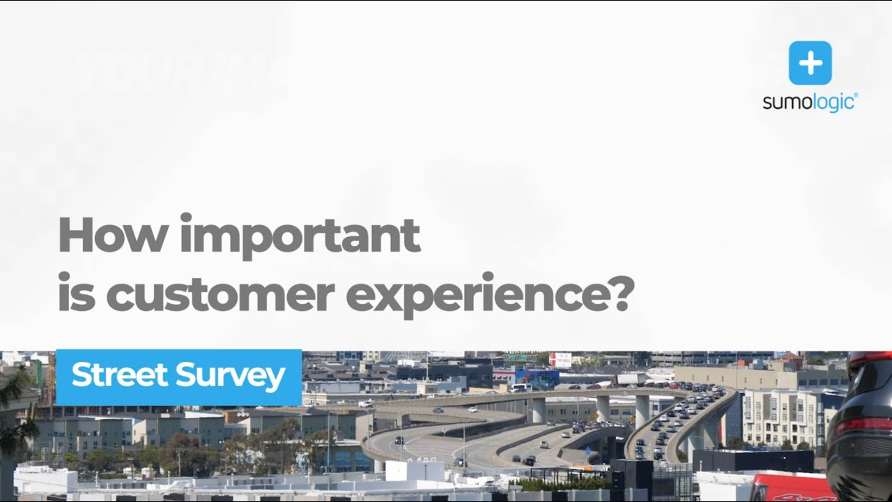 How important is customer experience? – Sumo Logic