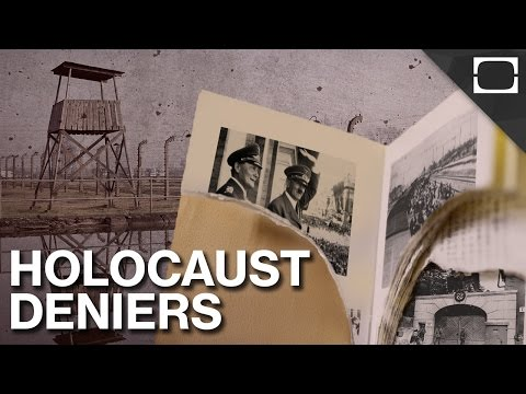 Why Do People Still Deny The Holocaust?