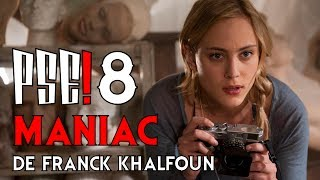 Panique sur l'écran ! n°8 / MANIAC de Franck Khalfoun