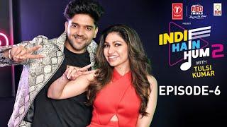 Indie Hain Hum Season 2 With Tulsi Kumar | Watch Ep6- Guru Randhawa | T-Series | Red FM