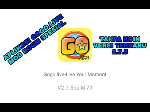 Full Download] Apk Gogo Live Mod New Version Free Rom Spesial Not Vip