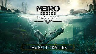 Metro Exodus - Sam's Story Launch Trailer  [PEGI]