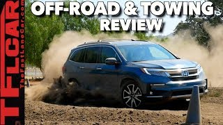 2019 Honda Pilot Review: How Good is it Offroad and How Does it Tow?