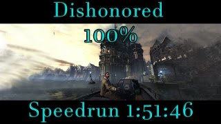 Dishonored - 100% Speedrun 1:51:46 PB