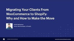 Migrating Clients from WooCommerce to Shopify: Why and How to Make the Move