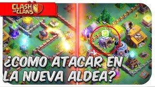 ¿Como atacar en la Nueva Aldea de Clash of Clans? | Nueva Actualizacion Clash of Clans 2