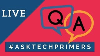 Live Q&A | #AskTechPrimers April 2019 | Tech Primers