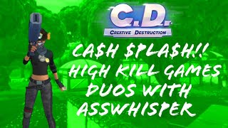$PLA$H CA$H!! High Kill Game - Duos with Asswhisper (Creative Destruction)