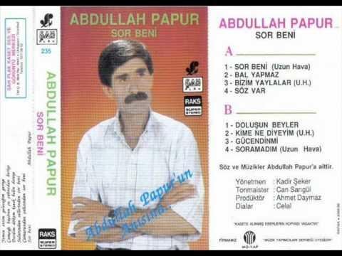 Abdullah Papur - Sor Beni ( Albümü A )