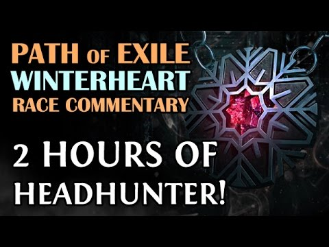 Path of Exile: 2 HOUR HEADHUNTER RACE!