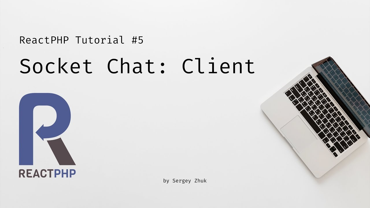 ReactPHP Tutorial #5: Simple Chat With Sockets - Client