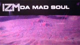 Izm Da Mad Soul -- Dusk To Dawn