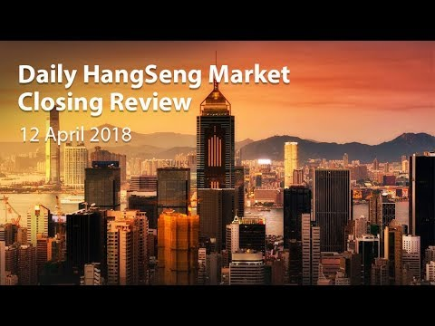 Daily HangSeng Market Review (12 April 2018)
