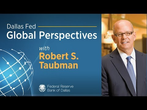 Dallas Fed Global Perspectives: Robert Taubman, CEO of Taubman Centers, Inc.