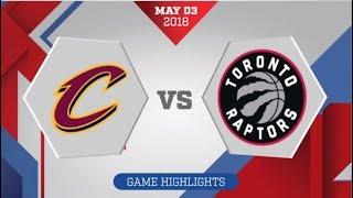 Cleveland Cavaliers vs Toronto Raptors Game 2: May 3, 2018